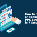Ecommerce PPC Strategy in 7 Steps
